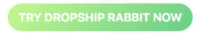 Dropship Rabbit: 2020 Best Winning Dropshipping Product Research Tool? 1